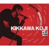 吉川晃司/KEEP ON SINGIN'!!!!! 日本一心 [2CD+DVD] [UMCF-9599]