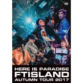 AUTUMN TOUR 2017 -here is Paradise-<初回限定仕様>