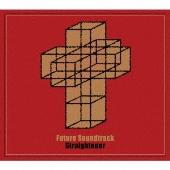 Future Soundtrack [CD+DVD]<初回限定盤>