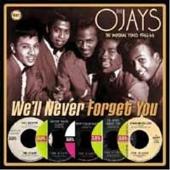 The O'Jays/ウィール・ネヴァー・フォーゲット・ユー : インペリアル・イヤーズ 1963-1966 [CDSOL-7726]