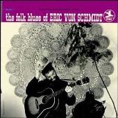 The Folk Blues of Eric Von Schmidt