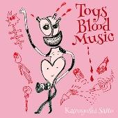 Toys Blood Music<生産限定アナログ盤>