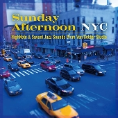 Sunday Afternoon NYC HighNote & Savant Jazz Sounds From Van Gelder Studio<タワーレコード限定>