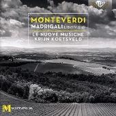 Monteverdi: Madrigali Libri V & VI
