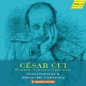 Cesar Cui: Piano Transcriptions