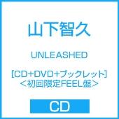 UNLEASHED [CD+DVD+ブックレット]<初回限定FEEL盤>