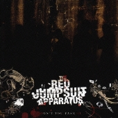 The Red Jumpsuit Apparatus/ドント・ユー・フェイク・イット [TOCP-66650]