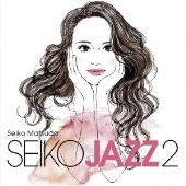 SEIKO JAZZ 2 [CD+DVD]<初回限定盤A>