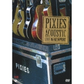 The Pixies/アコースティック・ライヴ・イン・ニューポート [COBY-91319]