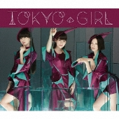 TOKYO GIRL [CD+DVD]<初回限定盤>