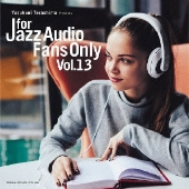 FOR JAZZ AUDIO FANS ONLY VOL.13