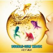 BUBBLE-GUM MAGIC [CD+DVD]<初回生産限定盤>