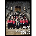 WACK & SCRAMBLES WORKS [CD+DVD]<初回限定デジパック仕様>