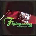 Flying colors 2001.04.29. TOKYO BAY N.K HALL