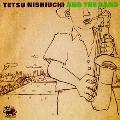西内徹バンド (Tetsu Nishiuchi and The Band)