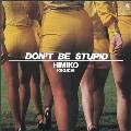 DON'T BE STUPID<タワーレコード限定>