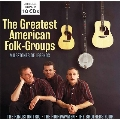 The Greatest American Folk - Groups – Milestones Of Legends