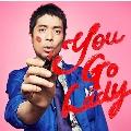 You Go Lady [CD+DVD]<初回生産限定盤>