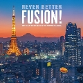 Never Better Fusion!The Best Fusion of Nippon Columbia Values<タワーレコード限定>
