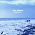 and alone<限定盤>