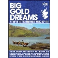Big Gold Dreams - A Story Of Scottish Independent Music 1977-1989