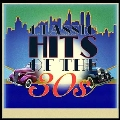 Classic Hits Of The 30S