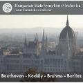 Beethoven: Egmont Overture; Kodaly: Dances of Galanta; Brahms: Symphony No.1, etc