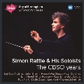 Simon Rattle & His Soloists - The CBSO Years<限定盤>