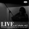 Live at Cabotte Vol.2