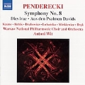 "Penderecki: Symphony No.8 ""Songs of Transience"", Dies Irae, Aus den Psalmen Davids / Antoni Wit(cond), Warsaw National Philharmonic Orchestra & Choir, etc"