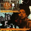 RAGGA PARTY MASH UP<数量限定盤>