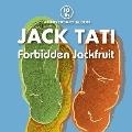 ジャック達10th ANNIVERSARY ALBUM「Forbidden Jackfruit~禁断のジャックフルーツ~」
