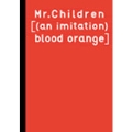 Mr.Children [(an imitation) blood orange] バンド・スコア
