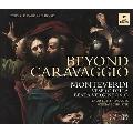 Beyond Caravaggio - Monteverdi: Vespro Della Beata Vergine [2CD+BOOK]<限定盤>