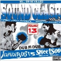 SOUND CLASH Vol.2 ~DUB FI DUB~ INFINITY 16 vs SWEETSOP<完全生産限定盤>