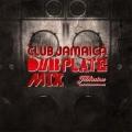CLUB JAMAICA DUB PLATE MIX