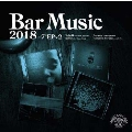 Bar Music 2018 Melodies in A Dream Selection [CD+7inch x2]<初回限定盤>