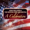 A Celebration - John Williams & The Boston Pops Orchestra