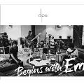 Begins with Em<タワーレコード限定>