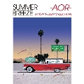 SUMMER BREEZE -AOR- ULTIMATE URBAN FAVORITES<タワーレコード限定>