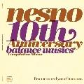 nesno 10th Anniversary Balance Musics