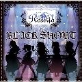 BLACK SHOUT [CD+Blu-ray Disc]<生産限定>