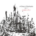 A Day in Dystopia Ver.1.1