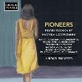 PIONEERS 先駆者たち - 女性作曲家たちのピアノ曲集