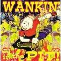 WANKIN' in the PIT!
