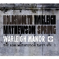 Warleigh Manor: The Ron Mathewson Tapes Vol.1