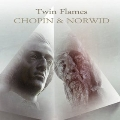Twin Flames - Chopin & Norwid