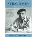 Stravinsky - Once at a Border