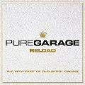Pure Garage Reload: The Very Best of Old Skool Garage