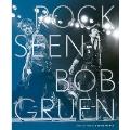 ボブ・グルーエン写真集『ROCK SEEN』